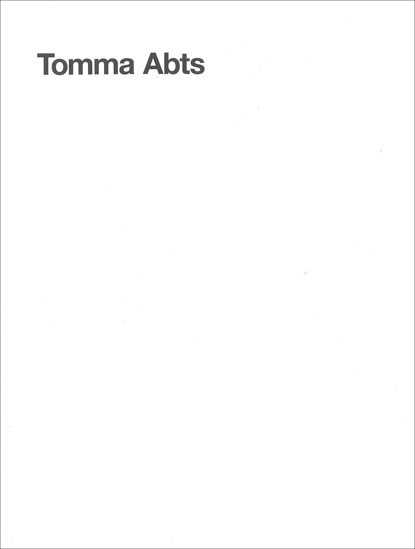 Tomma Abts – 2004, 52 pages, fully illustrated in color, Owrps, 23 x 17,5 cm Edition 800 out of print – First publication on the artist Tomma Abts. The book contains an essay by Jan Verwoert, a conversation between Tomma Abts and Peter Doig and color reproductions of ten paintings that have been selected by the artist.