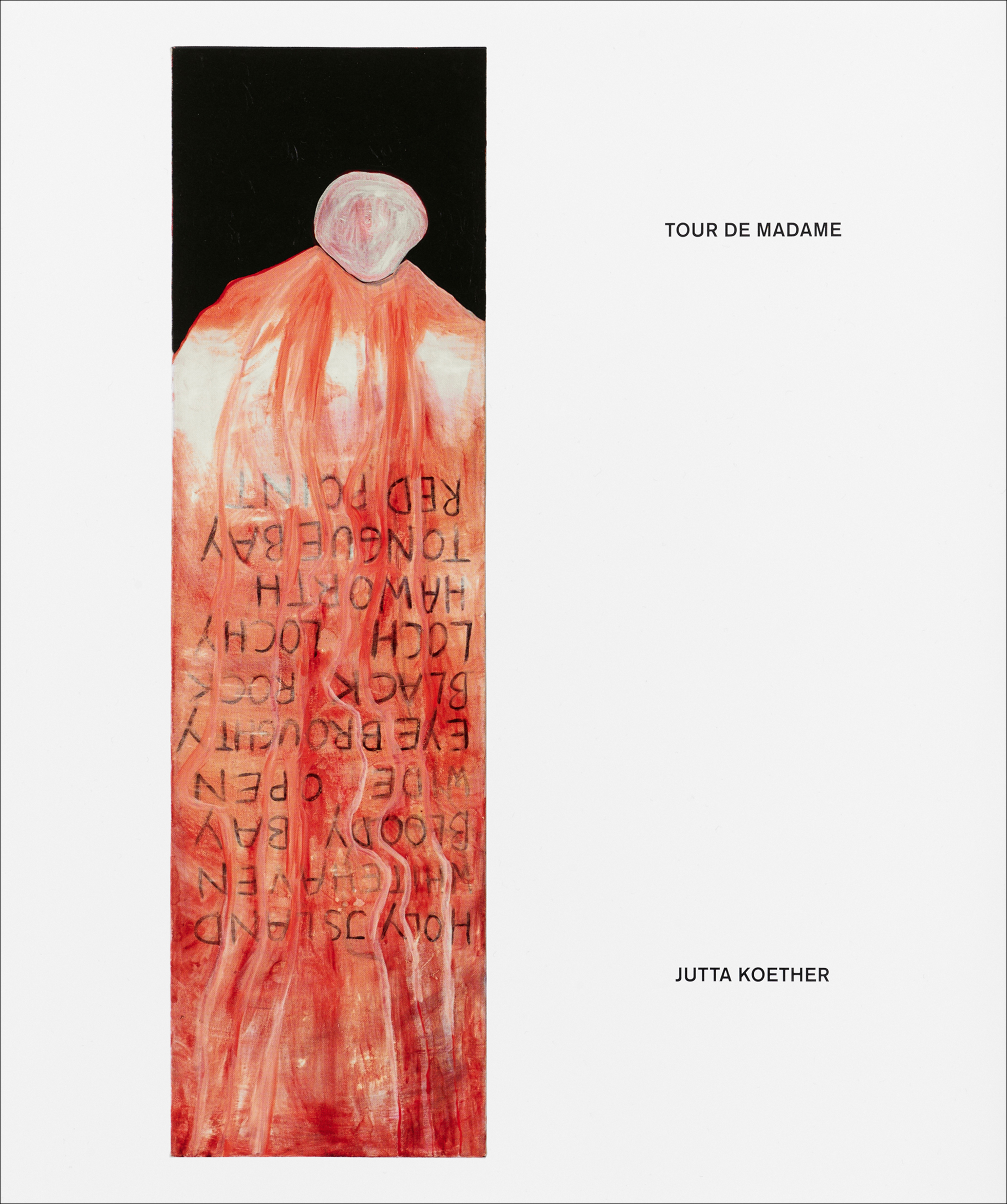 "Jutta Koether – ""Tour de Madame"" 2018, 372 pages, cloth-bound, dust jacket, fully illustrated in color, 30,4 x 25,8 cm Euro 49.80,- – This comprehensive catalogue is published on the occasion of Jutta Koether's survey exhibition at Museum Brandhorst in Munich and Musee d'Art Moderne Grand-Duc Jean, Luxembourg. The catalogue, edited by Achim Hochdörfer and Tonio Kröner, contains new texts by Michael Sanchez, Anne M. Wagner, Achim Hochdörfer, Branden W. Joseph, Manuela Ammer, Julia Gelshorn, Tonio Kröner, and Benjamin H.D. Buchhloh. The catalogue is published in both German and English language editions."