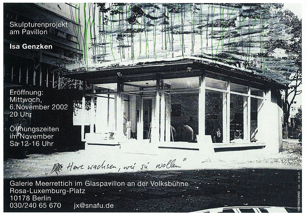 """Isa Genzken – """"Haare wachsen, wie sie wollen"""", 2002 Berlin, Galerie Meerrettich (Josef Strau), Glaspavillon an der Volksbühne, Berlin 2002 bamboo sticks, wood invitation Galerie Meerrettich"""