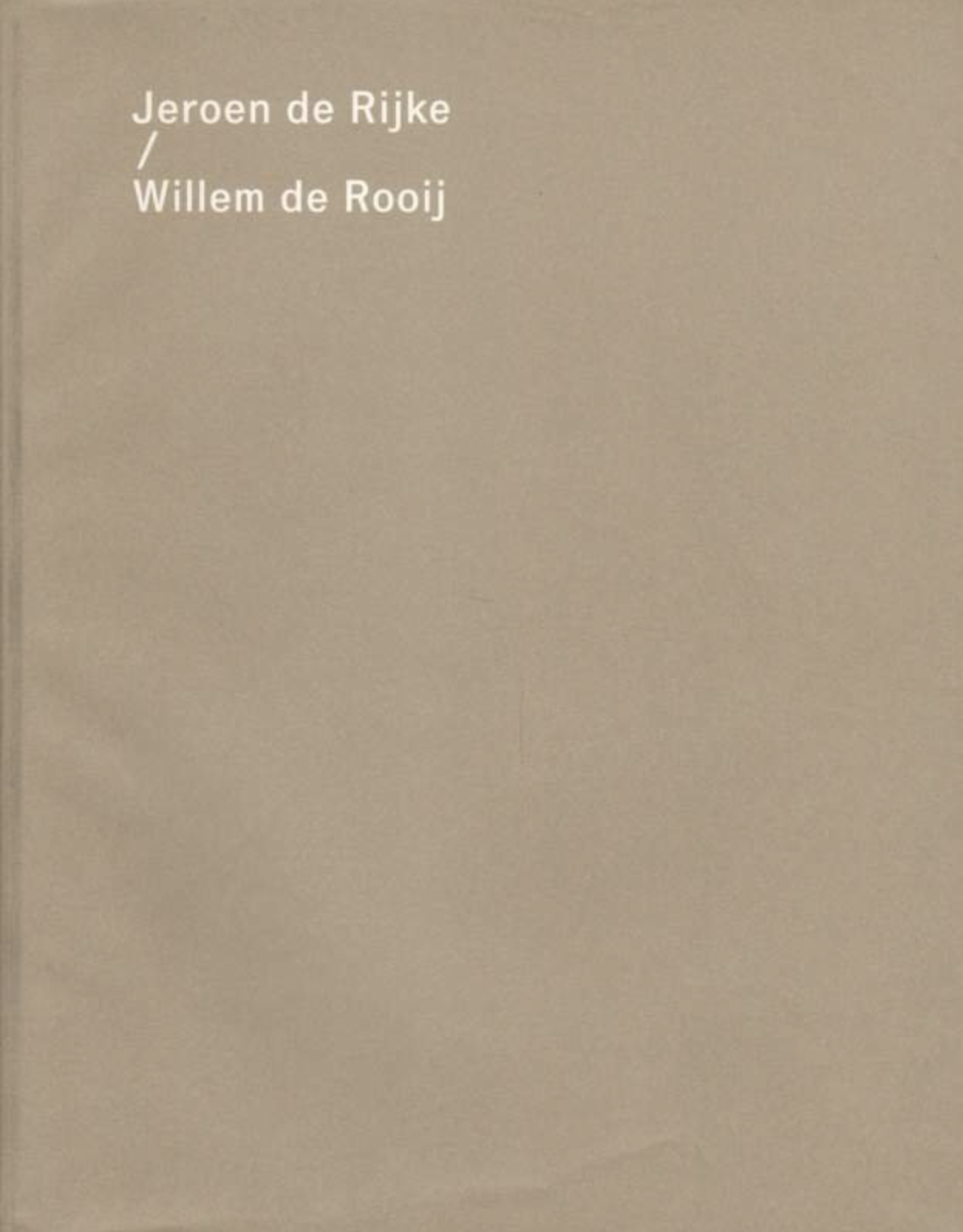 Jeroen de Rijke / Willem de Rooij – 2008, 254 pages, Owrps, fully illustrated in color, 28 x 21,5 cm Euro 40,- – Catalogue for the survey exhibition of de Rijke / de Rooij at K21 Kunstsammlung Nordrhein-Westfalen und MAMBo, Museo d'Arte Moderna di Bologna with a comprehensive documentation on their works, with new essays by Sabeth Buchmann, Andrea Viliani, and Ann Goldstein.